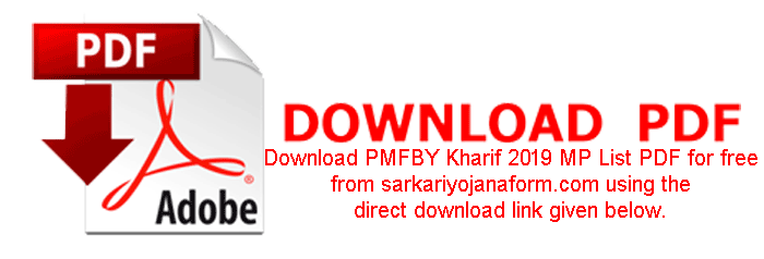 Download PMFBY Kharif 2019 MP List PDF for free  from sarkariyojanaform.com using the  direct download link given below.